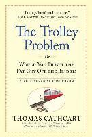The Trolley Problem or Would You Throw the Fat Guy off the Bridge? (inbunden)