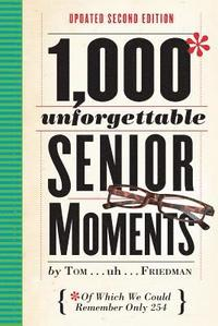 1,000 Unforgettable Senior Moments, 2nd ed. (inbunden)