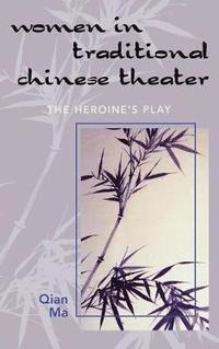 Women in Traditional Chinese Theater (inbunden)