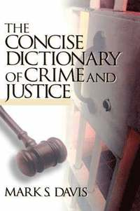 The Concise Dictionary of Crime and Justice (inbunden)