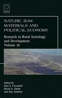 Nature, Raw Materials, and Political Economy (inbunden)