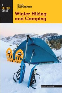 Basic Illustrated Winter Hiking and Camping (e-bok)