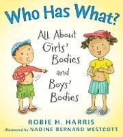 Who Has What?: All about Girls' Bodies and Boys' Bodies (inbunden)