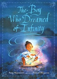 The Boy Who Dreamed of Infinity: A Tale of the Genius Ramanujan (inbunden)