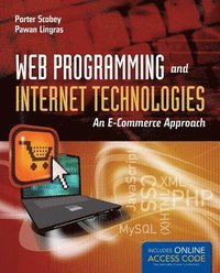 Web Programming And Internet Techonologies: An E-Commerce Approach Book/CD Package