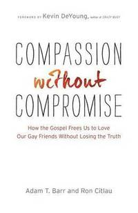 Compassion without Compromise (häftad)