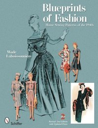 Blueprints of Fashion: Home Sewing Patterns of the 1940s (häftad)