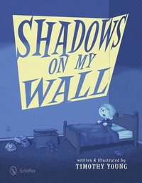 Shadows on My Wall (inbunden)