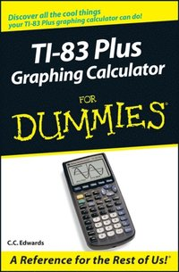 TI 83 Plus Graphing Calculator For Dummies