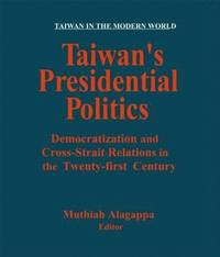 Taiwan's Presidential Politics: Democratization and Cross-strait Relations in the Twenty-first Century (häftad)