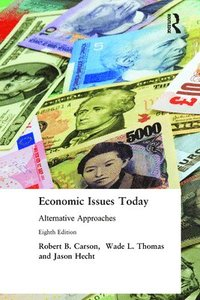 Economic Issues Today Alternative Approaches Robert B Carson
