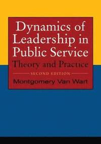 Dynamics of Leadership in Public Service (inbunden)