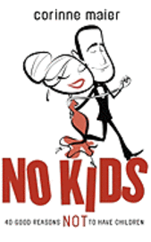 No Kids: 40 Good Reasons Not to Have Children (häftad)