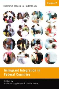 Immigrant Integration in Federal Countries (inbunden)