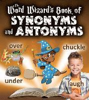 The Word Wizard's Book of Synonyms and Antonyms - Robin ...