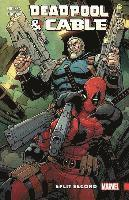 Deadpool &; Cable: Split Second (häftad)