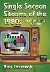 Single Season Sitcoms of the 1980s (häftad)