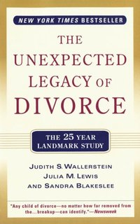 Unexpected Legacy of Divorce (e-bok)