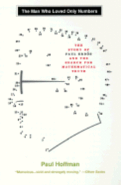 The Man Who Loved Only Numbers: The Story of Paul Erdos and the Search for Mathematical Truth (häftad)