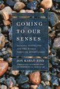 Coming to Our Senses: Healing Ourselves and the World Through Mindfulness (häftad)