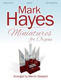 Mark Hayes: Miniatures for Organ (häftad)