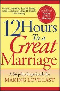12 Hours to a Great Marriage (häftad)