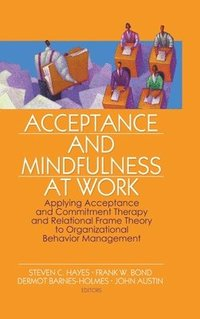 Acceptance and Mindfulness at Work (inbunden)