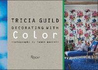 Tricia Guild: Decorating with Color (inbunden)