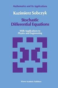 Stochastic Differential Equations av Kazimierz Sobczyk (Bok)