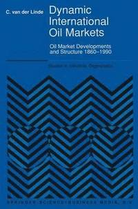 Dynamic International Oil Markets (inbunden)
