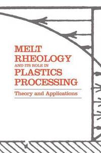Melt Rheology and its Applications in the Plastics Industry (Engineering Materials and Processes)