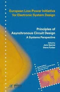 Principles of Asynchronous Circuit Design (inbunden)
