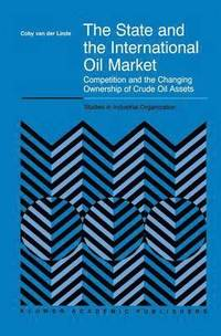 The State and the International Oil Market (inbunden)