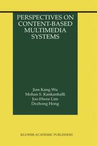 Perspectives on Content-Based Multimedia Systems (inbunden)
