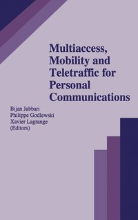 Multiaccess, Mobility and Teletraffic for Personal Communications (inbunden)