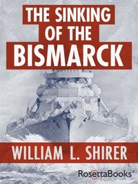 Sinking of the Bismarck (e-bok)