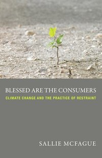 Blessed are the Consumers (häftad)