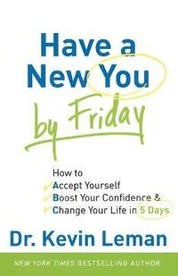 Have a New You by Friday (häftad)