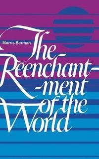 Reenchantment Of The World (inbunden)