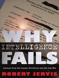 Why Intelligence Fails (häftad)