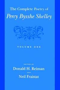 The Complete Poetry of Percy Bysshe Shelley: Volume 1 (inbunden)
