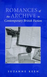 Romances of the Archive in Contemporary British Fiction (inbunden)