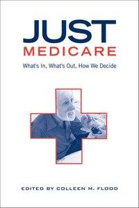 Just Medicare - Colleen M Flood - Bok (9780802080028)  322b9bb150ae1