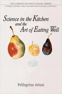 Science in the Kitchen and the Art of Eating Well (häftad)