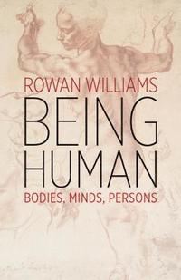 Being Human: Bodies, Minds, Persons (häftad)