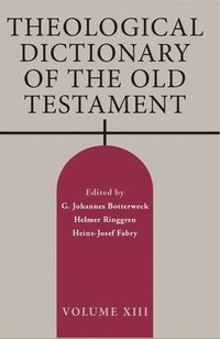 Theological Dictionary of the Old Testament, Volume XIII (häftad)