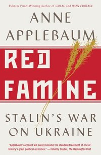 Red Famine: Stalin's War on Ukraine (häftad)