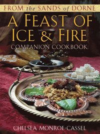 From the Sands of Dorne: A Feast of Ice & Fire Companion Cookbook (e-bok)