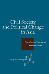 Civil Society and Political Change in Asia (häftad)
