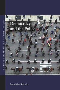 Democracy and the Police (inbunden)